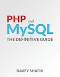 The Definitive Guide to PHP and MySQL