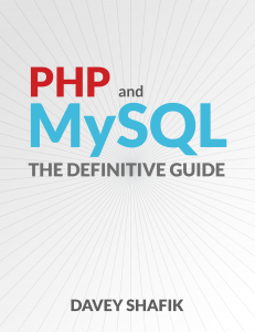 PHP and MySQL: The Definitive Guide